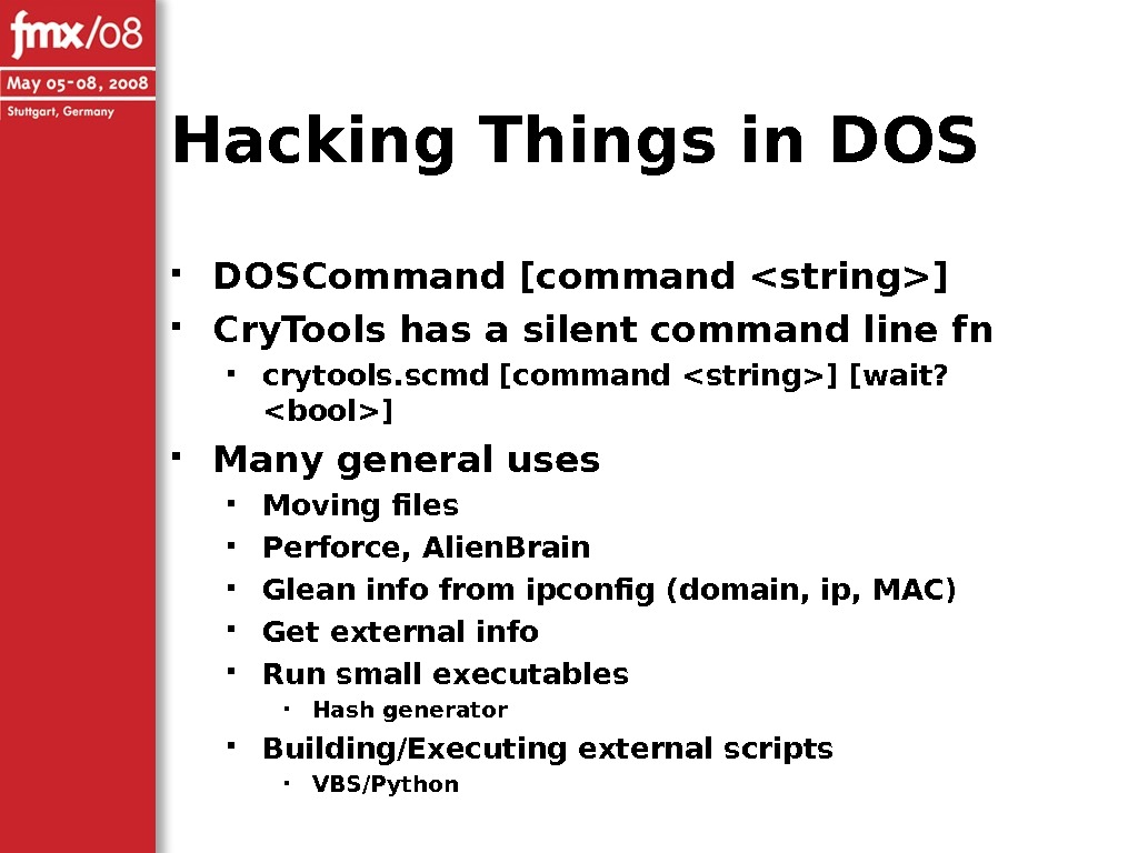 Hacking Things in DOSCommand [command string] Cry. Tools has a silent command line fn crytools. scmd
