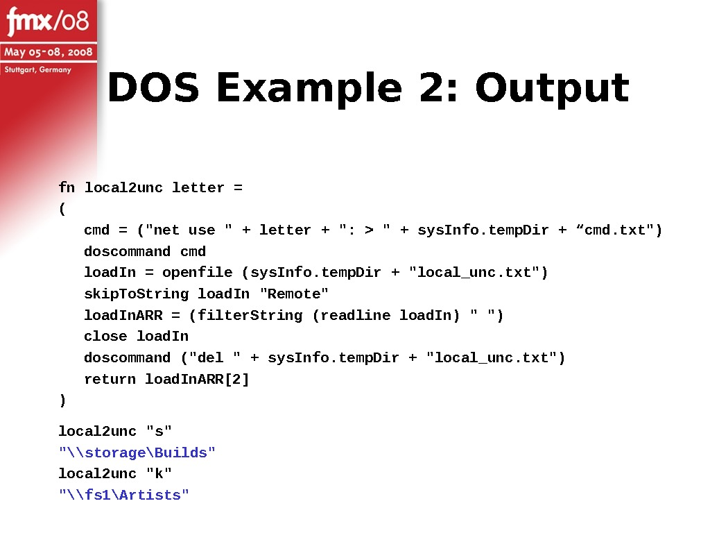 DOS Example 2: Output fn local 2 unc letter = ( cmd = (net use