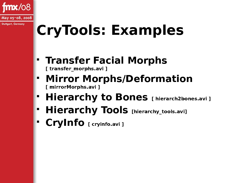 Cry. Tools: Examples Transfer Facial Morphs [ transfer_morphs. avi ] Mirror Morphs/Deformation [ mirror. Morphs. avi