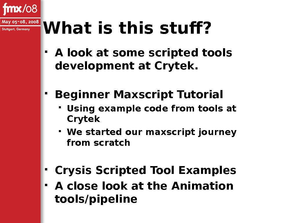 What is this stuff?  A look at some scripted tools development at Crytek.  Beginner