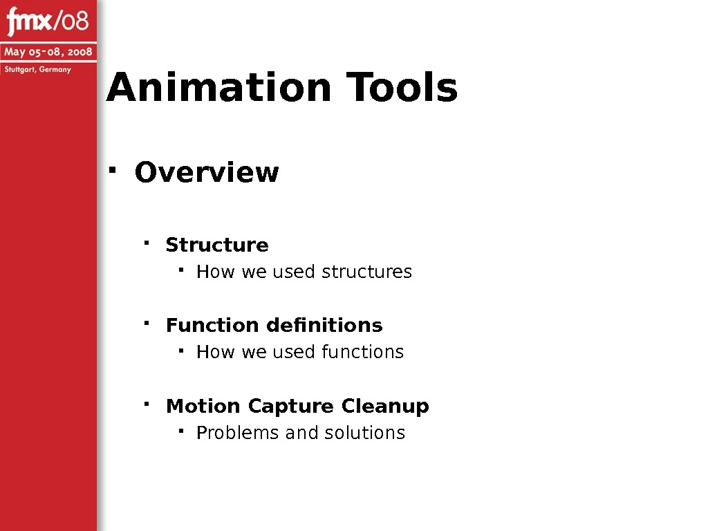 Animation Tools Overview Structure How we used structures Function definitions How we used functions Motion Capture