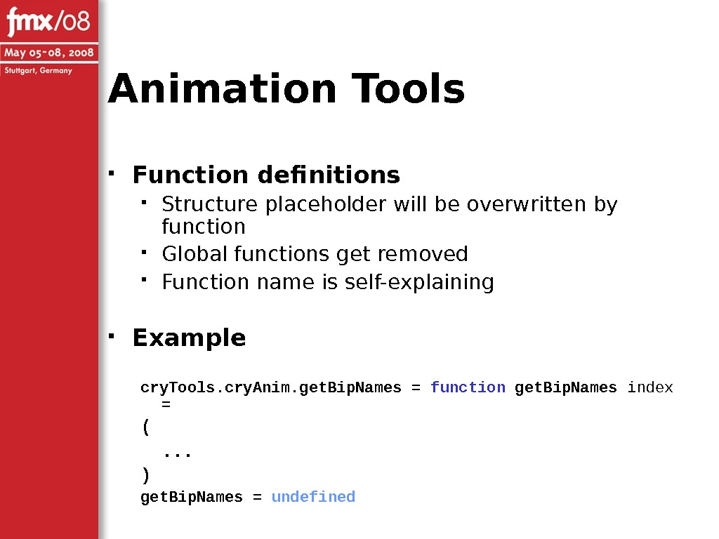 Animation Tools Function definitions Structure placeholder will be overwritten by function Global functions get removed Function