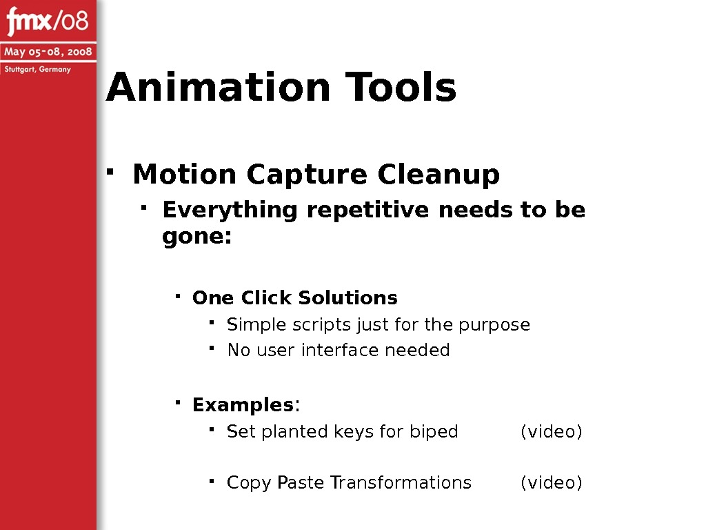 Animation Tools Motion Capture Cleanup Everything repetitive needs to be gone:  One Click Solutions Simple
