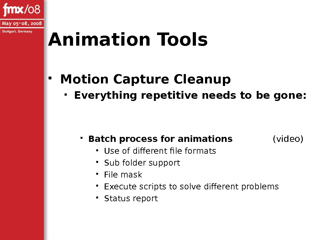 Animation Tools Motion Capture Cleanup Everything repetitive needs to be gone:  Batch process for animations