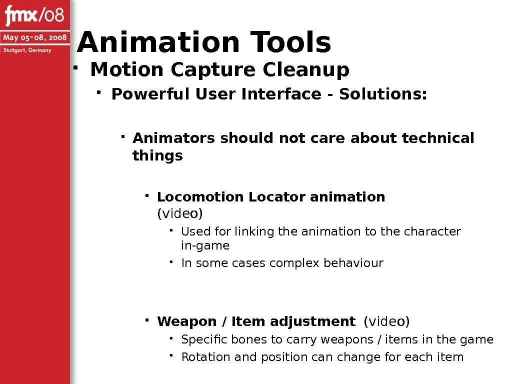 Motion Capture Cleanup Powerful User Interface - Solutions:  Animators should not care about technical