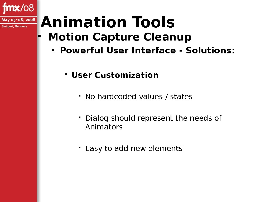 Motion Capture Cleanup Powerful User Interface - Solutions:  User Customization No hardcoded values /