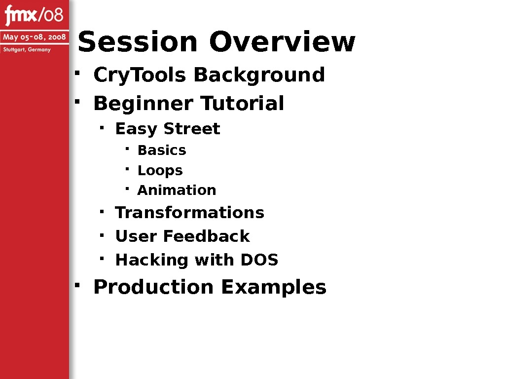 Session Overview Cry. Tools Background Beginner Tutorial Easy Street Basics Loops Animation Transformations User Feedback Hacking