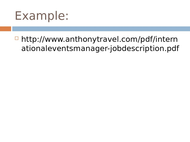 Example:  http: //www. anthonytravel. com/pdf/intern ationaleventsmanager-jobdescription. pdf