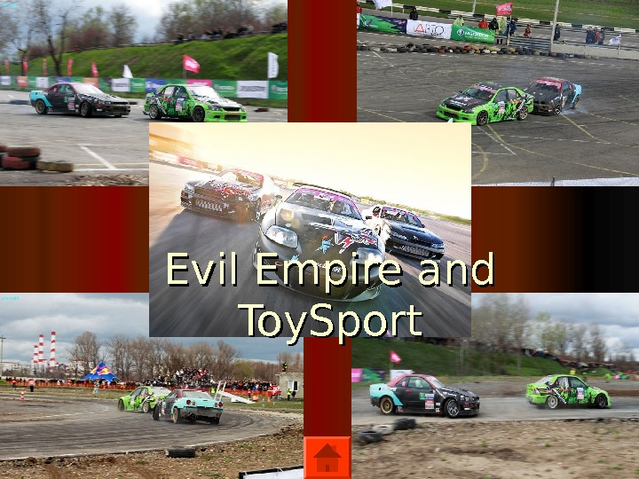 Evil Empire and Toy. Sport