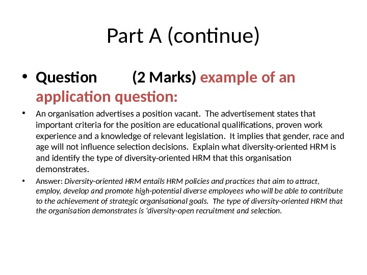 Part A (continue) • Question (2 Marks) example of an application question:  • An organisation