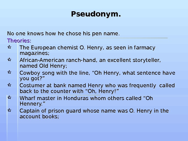 Pseudonym. No one knows how he chose his pen name. Theories:  The European