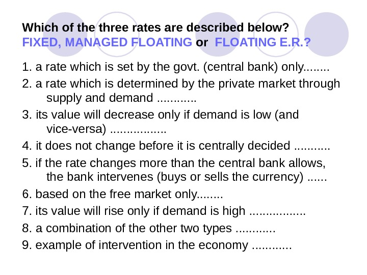 Which of the three rates are described below? FIXED, MANAGED FLOATING or  FLOATING E. R.