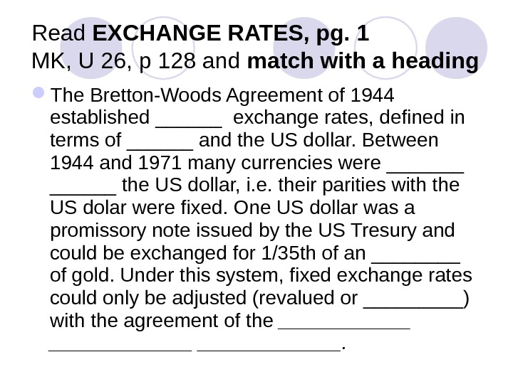 Read EXCHANGE RATES, pg. 1 MK, U 26, p 128 and match with a heading The