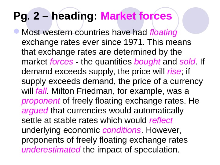 Pg. 2 – heading:  Market forces Most western countries have had floating exchange rates ever