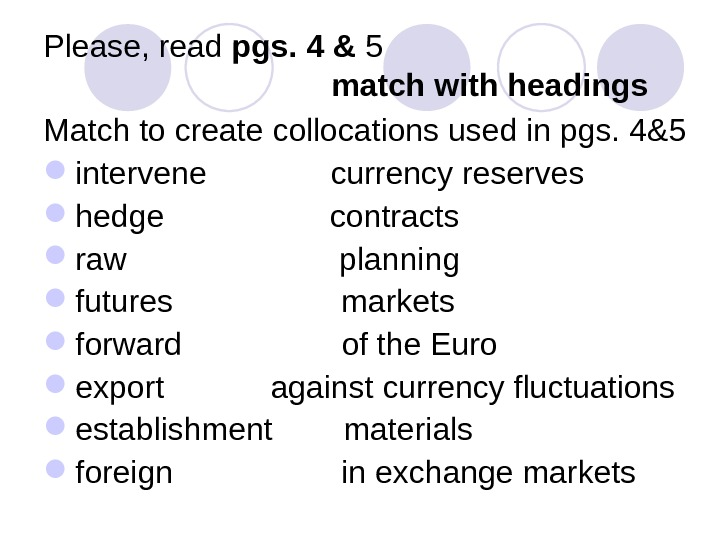 Please, read pgs. 4 & 5 match with headings Match to create collocations used in pgs.
