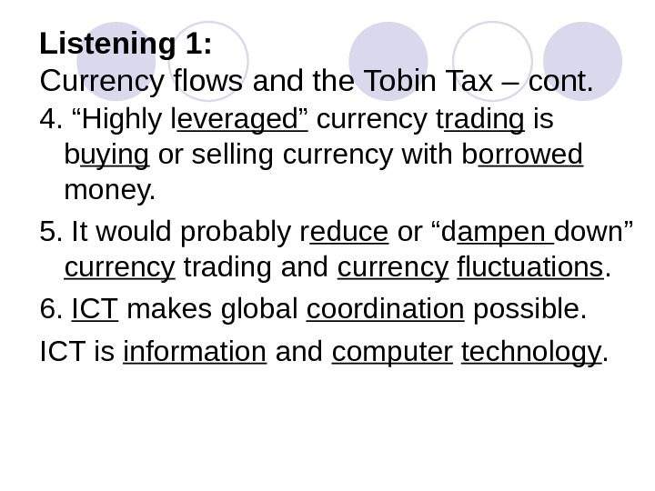 "Listening 1: Currency flows and the Tobin Tax – cont. 4. ""Highly l everaged"" currency t"