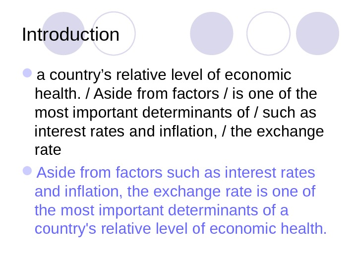 Introduction a country's relative level of economic health. / Aside from factors / is one of