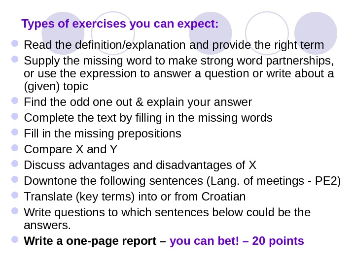 Types of exercises you can expect:  Read the definition/explanation and provide the right term Supply