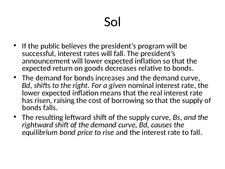 Sol • If the public believes the president's program will be successful, interest rates will fall.
