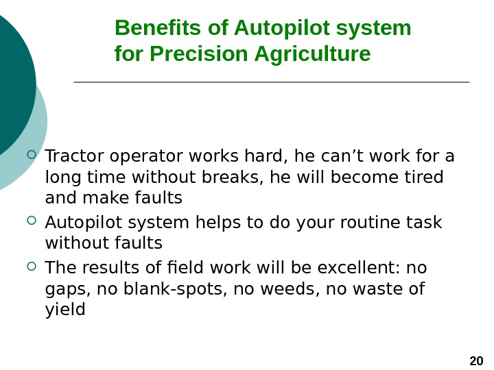 B enefits of Autopilot system    for Precision Agriculture