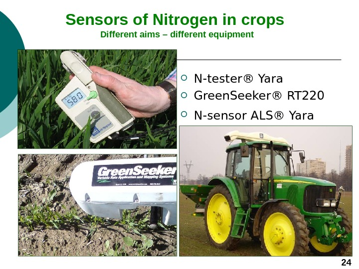 Sensors of Nitrogen in crops  Different aims – different equipment N - tester