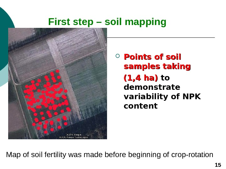 First step – soil mapping Points of soil samples taking  (1, 4