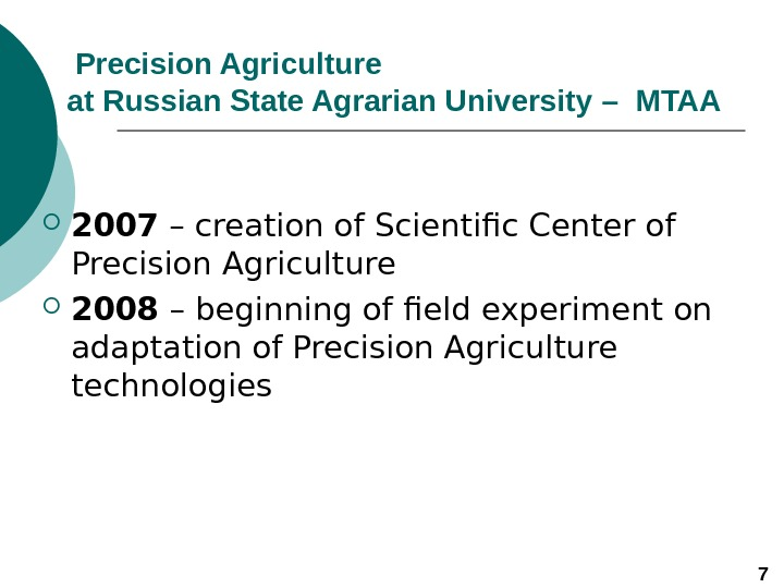 Precision Agriculture   at Russian State Agrarian University – MTAA 2007 – creation