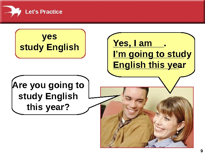9 yes study English Are you going to study English this year? Yes, I am I'm