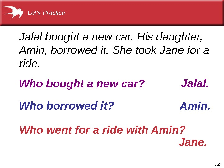 24 Who went for a ride with Amin? Jalal bought a new car. His daughter,