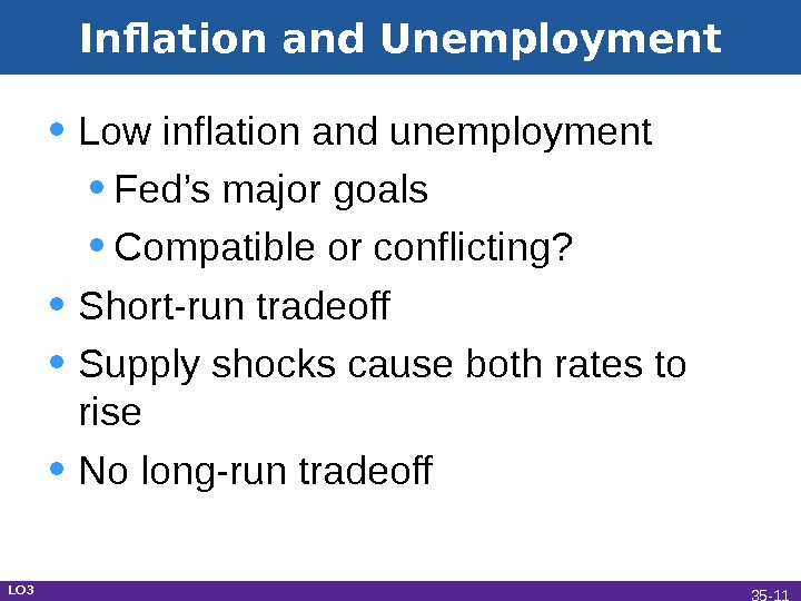 Inflation and Unemployment • Low inflation and unemployment • Fed's major goals • Compatible or conflicting?