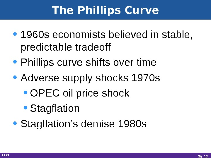• 1960 s economists believed in stable,  predictable tradeoff • Phillips curve shifts over