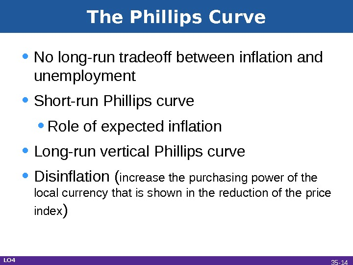 The Phillips Curve • No long-run tradeoff between inflation and unemployment • Short-run Phillips curve •
