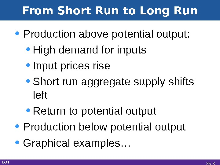 From Short Run to Long Run • Production above potential output:  • High demand for