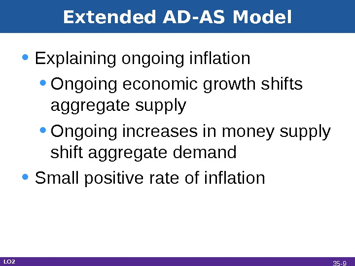 Extended AD-AS Model • Explaining ongoing inflation • Ongoing economic growth shifts aggregate supply  •