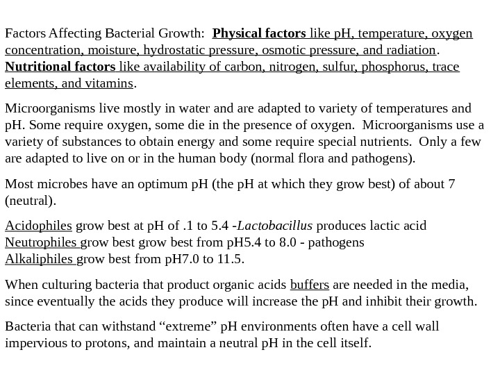 Factors Affecting Bacterial Growth:  Physical factors like p. H, temperature, oxygen concentration, moisture, hydrostatic pressure,
