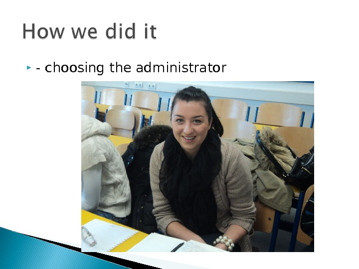 - choosing the administrator