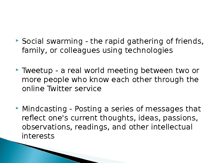 Social swarming - t he rapid gathering of friends,  family, or colleagues using technologies