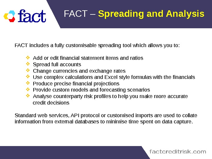 FACT – Spreading and Analysis FACT includes a fully customisable spreading tool which allows you to: