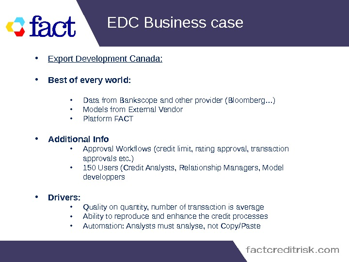 EDC Business case • Export Development Canada:  • Best of every world:  • Data