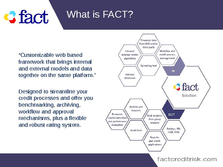 "What is FACT? "" Customizable web based framework that brings internal and external models and data"