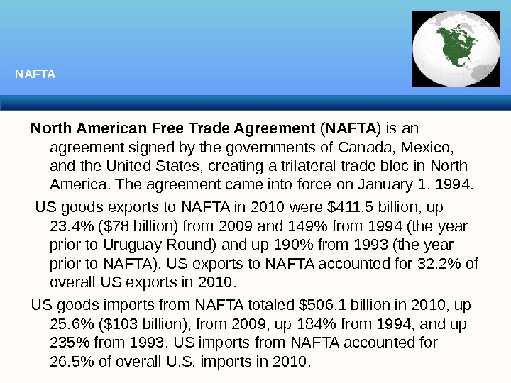 North American Free Trade Agreement ( NAFTA ) is an agreement signed by the governments of