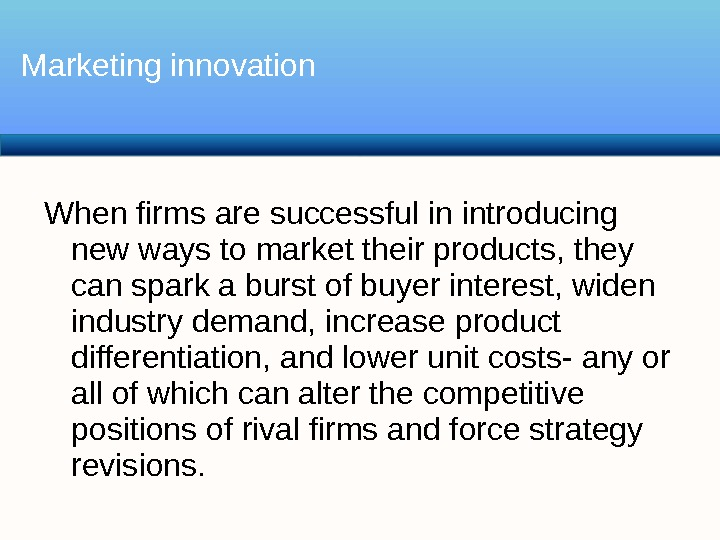 When firms are successful in introducing new ways to market their products, they can spark a