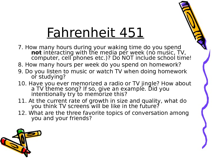 Fahrenheit 451 7. How many hours during your waking time do you spend not