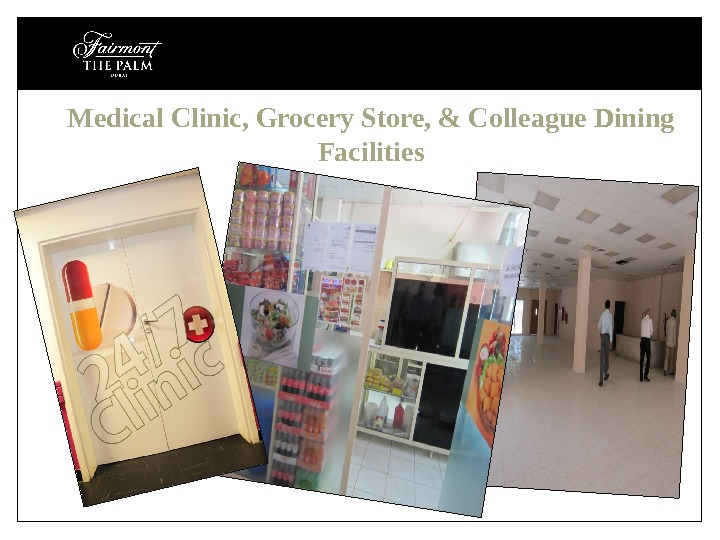 Medical Clinic, Grocery Store, & Colleague Dining Facilities