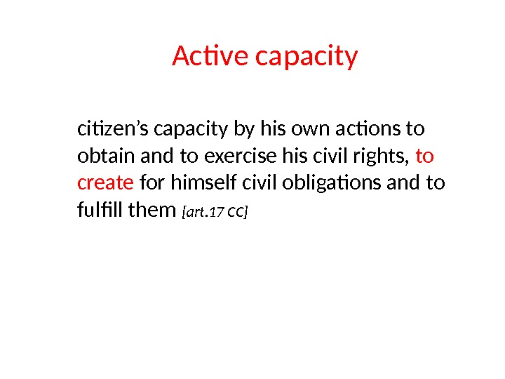 Active capacity citizen's capacity by his own actions to obtain and to exercise his civil rights,