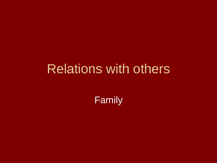 Relations with others Family