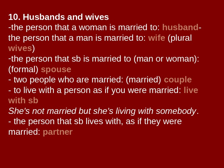 10. Husbands and wives - the person that a woman is married to: