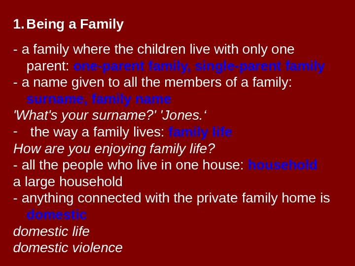 1. Being a Family - a family where the children live with only one