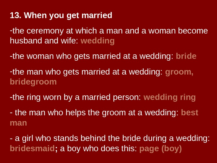 13. When you get married - the ceremony at which a man and a