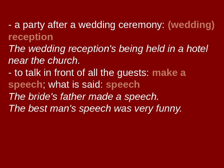 - a party after a wedding ceremony:  (wedding) reception The wedding reception's being